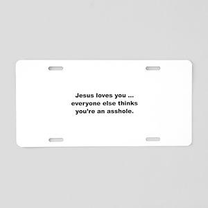 Jesus loves you ... Aluminum License Plate