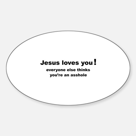 Jesus loves you ... Sticker (Oval)
