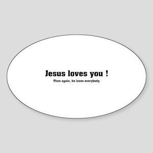 Jesus loves you ! Sticker (Oval)