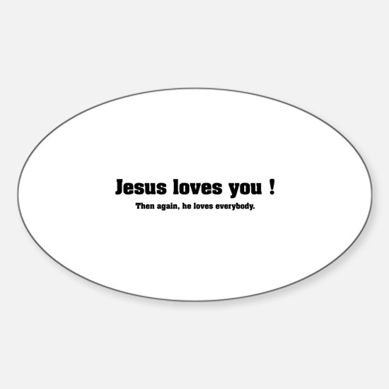 Jesus loves you ! Sticker (Oval)