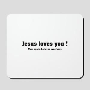 Jesus loves you ! Mousepad