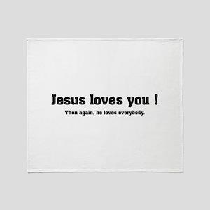 Jesus loves you ! Throw Blanket