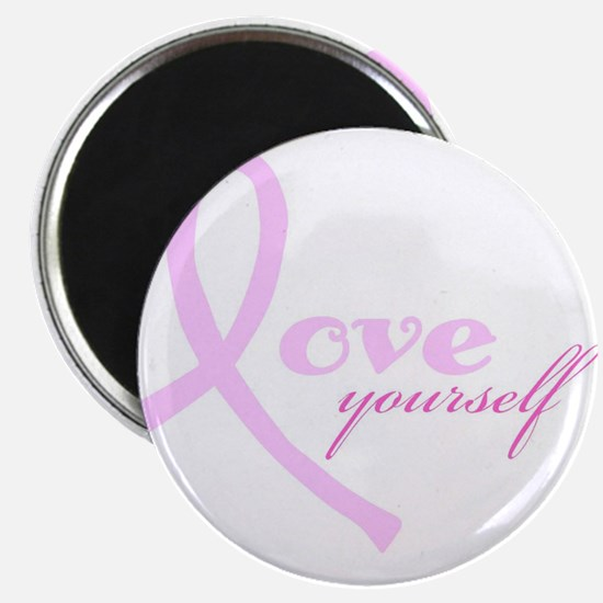 Love Yourself - Breast Cancer Awareness Magnets