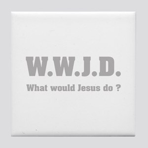 What would Jesus do ? Tile Coaster