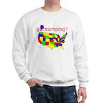 got camping? Sweatshirt