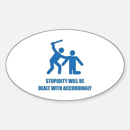 Stupidity Sticker (Oval)