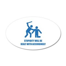 Stupidity 22x14 Oval Wall Peel