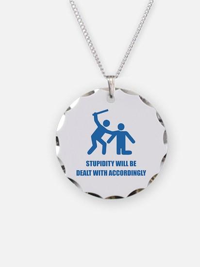 Stupidity Necklace