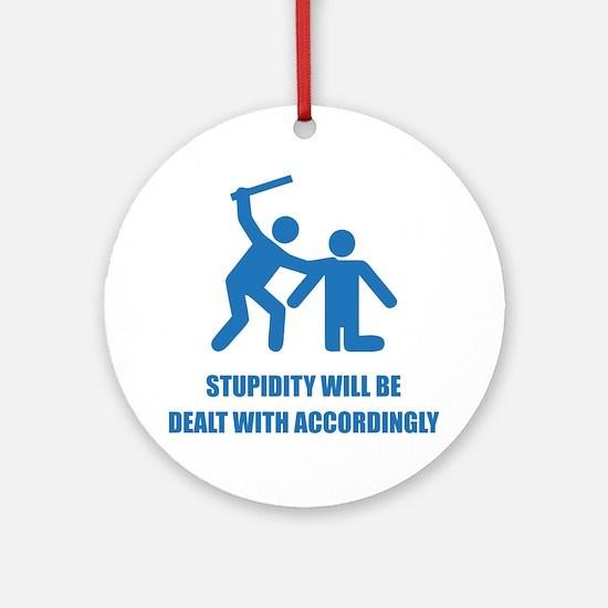 Stupidity Ornament (Round)