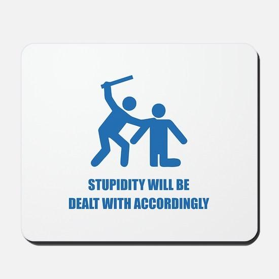 Stupidity Mousepad