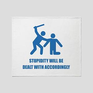 Stupidity Throw Blanket