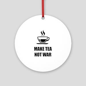 Make tea not war Ornament (Round)