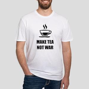 Make tea not war Fitted T-Shirt