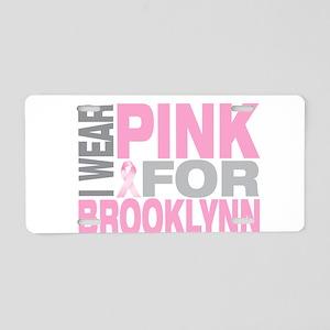 I wear pink for Brooklynn Aluminum License Plate