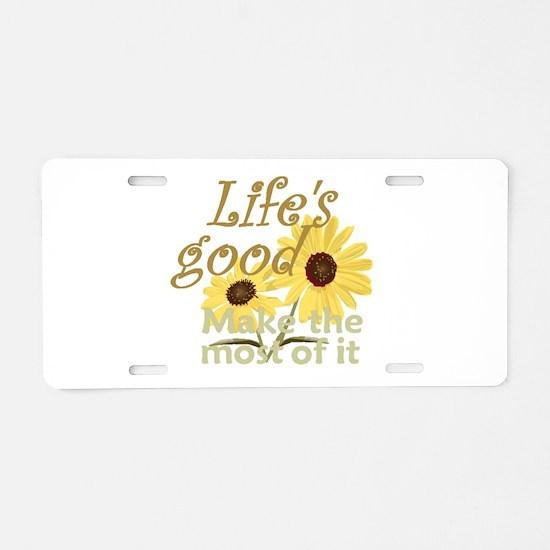 Life''s Good Aluminum License Plate