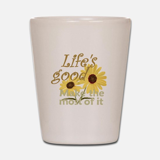 Life''s Good Shot Glass