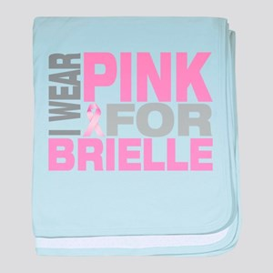I wear pink for Brielle baby blanket