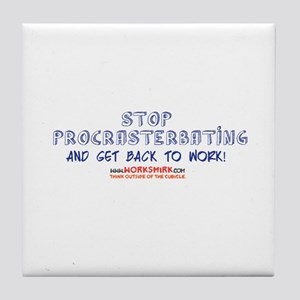Stop Procrasterbating 02 Tile Coaster