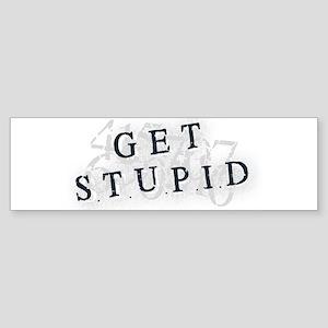 Get Stupid Bumper Sticker