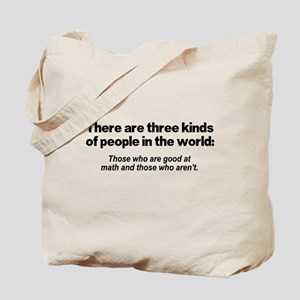 There are three kinds of peop Tote Bag