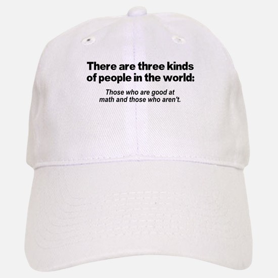 There are three kinds of peop Baseball Baseball Cap