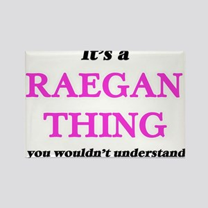 It's a Raegan thing, you wouldn't Magnets