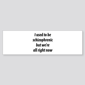 Schizophrenic Sticker (Bumper)