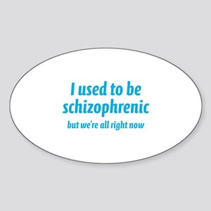 Schizophrenic Sticker (Oval)