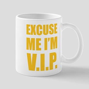 Excuse me I'm V.I.P. Mug