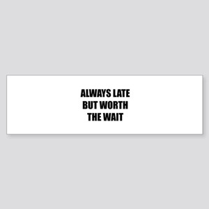 Worth the wait Sticker (Bumper)