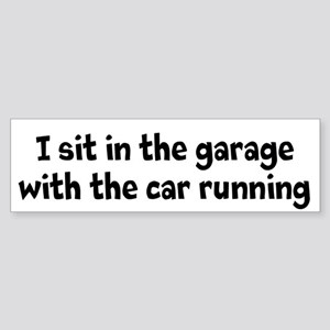 Sticker (Bumper) I sit in the garage with the car