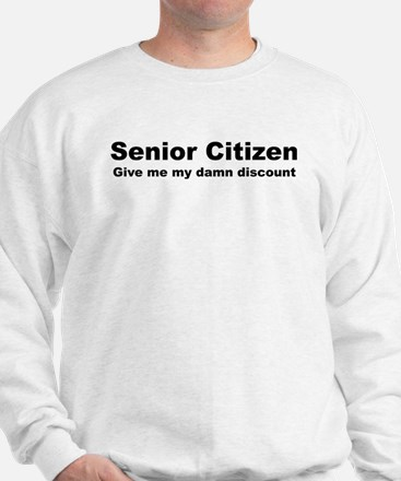 Senior Citizen Discount Sweatshirt
