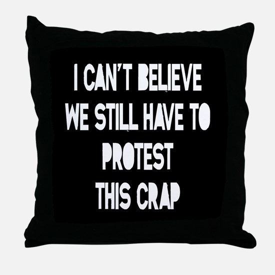 I Can't Believe Throw Pillow