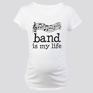 Band is My Life Music Gift Maternity T-Shirt