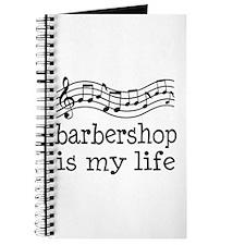 Barbershop Is My Life Gift Journal