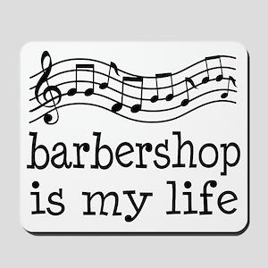 Barbershop Is My Life Gift Mousepad