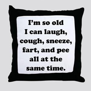 I'm so old I can Throw Pillow