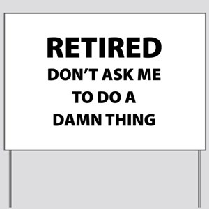 Retired Yard Sign