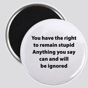 Right to remain stupid Magnet