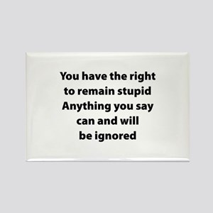 Right to remain stupid Rectangle Magnet