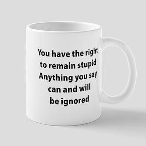 Right to remain stupid Mug