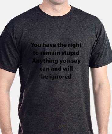 Right to remain stupid T-Shirt