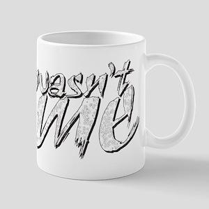 Wasn't me Mug