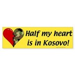 Half my heart is in Kosovo Bumper Sticker