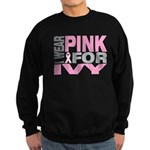 I wear pink for Ivy Sweatshirt (dark)