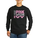 I wear pink for Ivy Long Sleeve Dark T-Shirt
