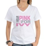 I wear pink for Ivy Women's V-Neck T-Shirt