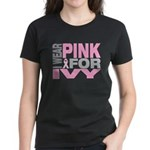 I wear pink for Ivy Women's Dark T-Shirt