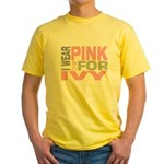 I wear pink for Ivy Yellow T-Shirt