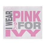 I wear pink for Ivy Throw Blanket